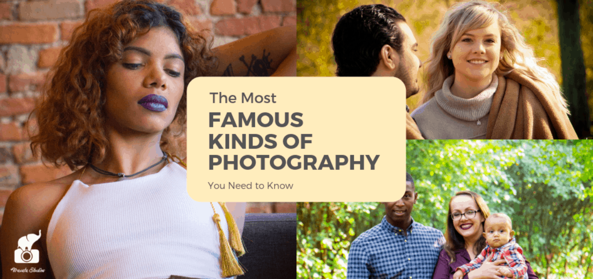 The Most Famous Kinds of Photography